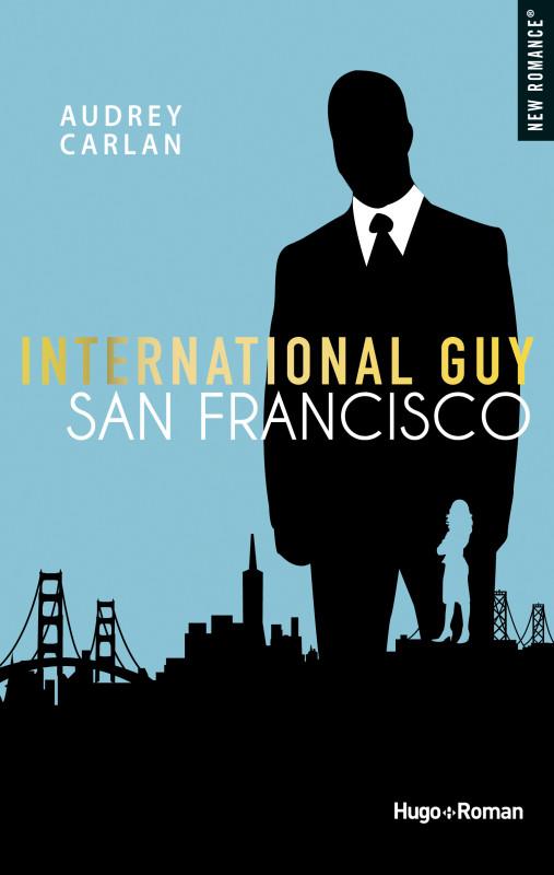 International Guy - Tomes 4 à 6 : Milan, San Francisco, Montréal d'Audrey Carlan 2018_NR_InternationalGuy_T5_PLAT1_RVB_FC-507x800