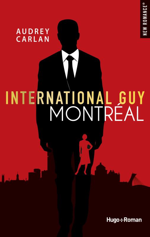 International Guy - Tomes 4 à 6 : Milan, San Francisco, Montréal d'Audrey Carlan 2018_NR_InternationalGuy_T6_PLAT1_RVB_FC-507x800