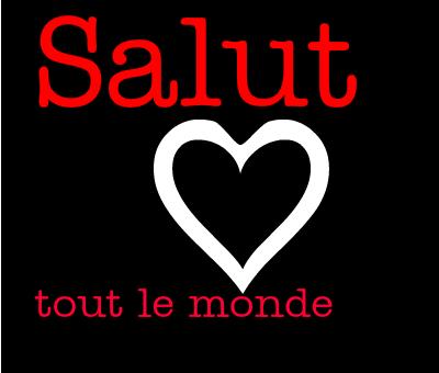 Bon Mardi Salut-love-tout-le-monde-13092816070