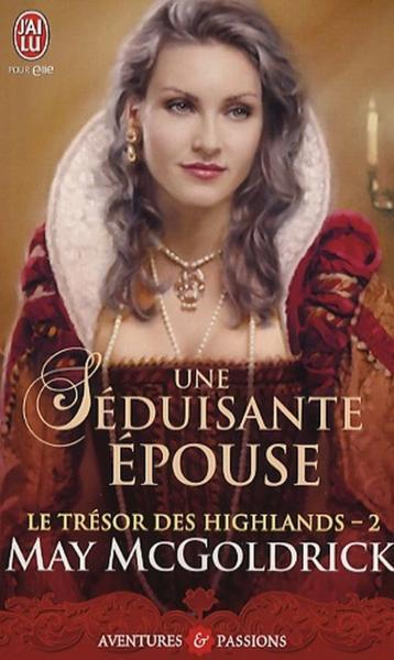 Le trésor des Highlands, tome 2: Une séduisante épouse de May McGoldrick 24207014_5536315
