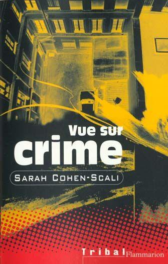 VUE SUR CRIME de Sarah Cohen-Scali 802257_2941647