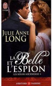 Les soeurs Lockwood - Tome 1 : La belle et l'espion de Julie Anne Long 20593544_3053841