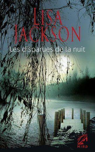 Tome 5 : Les disparues de la nuit de Lisa Jackson 39541546_8376888