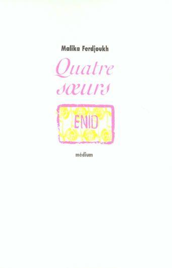 QUATRE SOEURS (Tome 1) ENID de Malika Ferdjoukh 12598_2784809