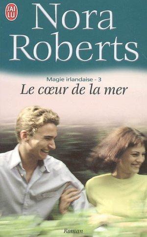 magie irlandaise - Magie Irlandaise - Tome 3 : Le coeur de la mer de Nora Roberts 1125951_3066315