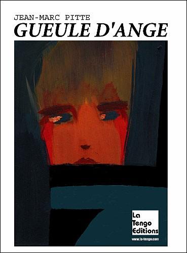GUEULE D'ANGE de Jean-Marc Pitte Gueule-dange