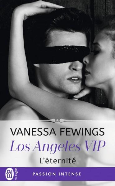 Los Angeles VIP - Tome 3: L'Eternité de Vanessa Fewings L-eternite-9782290139134-30