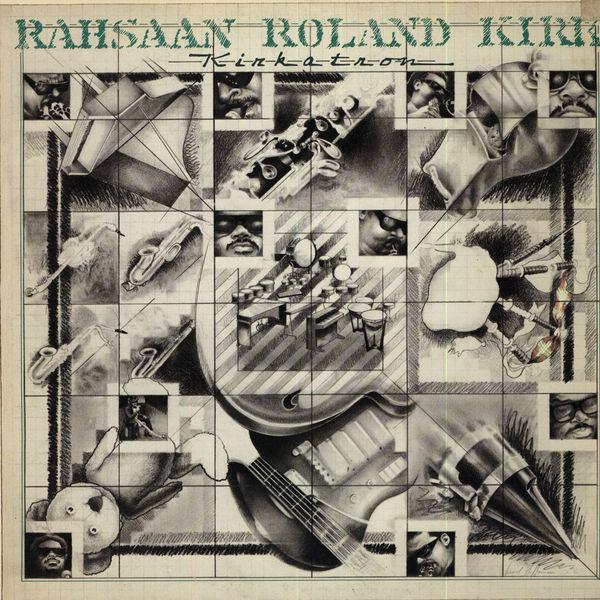 Ce que vous écoutez là tout de suite - Page 3 Rahsaan-roland-kirk-kirkatron-20130513043338