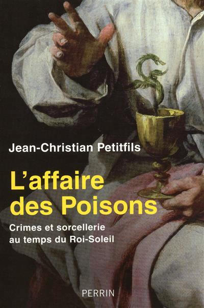 Nos dernières lectures (tome 4) - Page 36 L-affaire-des-poisons-crimes-et-sorcellerie-au-temps-du-roi-soleil