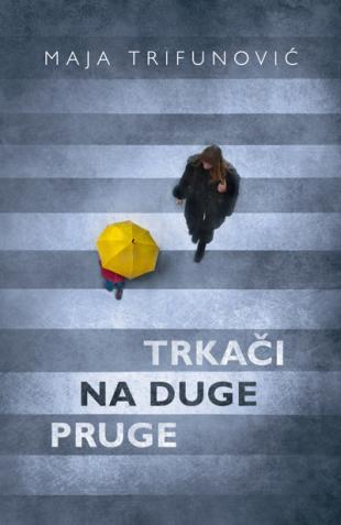 Preporučite knjigu - Page 3 Trkaci_na_duge_pruge-maja_trifunovic_v