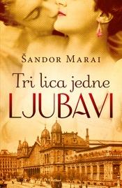 Nova izdanja knjiga - Page 5 Tri_lica_jedne_ljubavi-sandor_marai_s