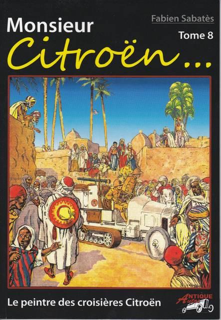 Livres sur les Croisières Citroën - Page 2 MonsieurCitroen8a
