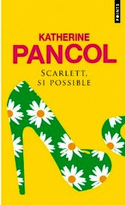 Scarlett, si possible Scarlett-si-possible-katherine-pancol