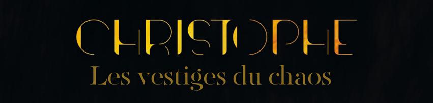 « Les Vestiges du Chaos », 13ème album de Christophe Christophe-Les-Vestiges-du-Chaos-e1457309356142