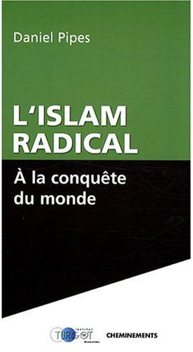 Islam et/ou Islamisme ?  - Page 5 Islam-radical-danie-pipes