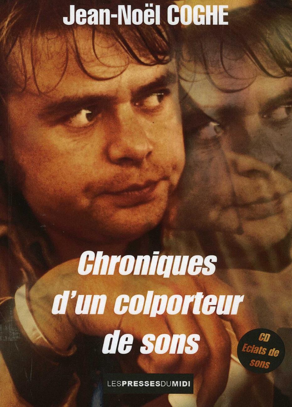 Jean-Noël Coghe - Chroniques d'un colporteur de sons (2016) 9782812707667