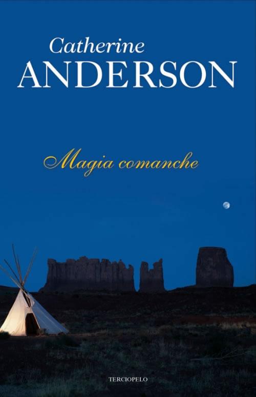 Magia comanche - Serie Comanche 04, Catherine Anderson (rom) Magia-comanche-1351087910