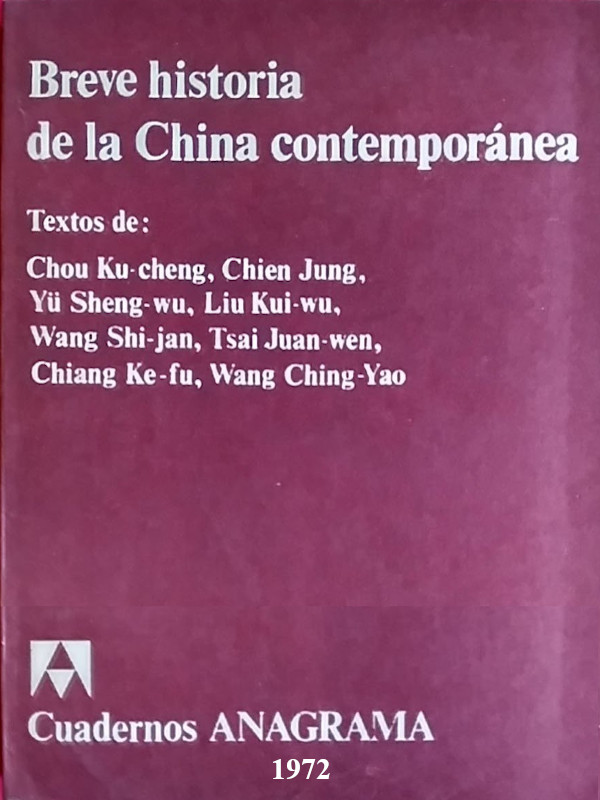 """""""Breve historia de la China contemporánea"""" - libro escrito por varios autores chinos publicado en 1972 (en España en 1975 por la Editorial Anagrama) Portada"""