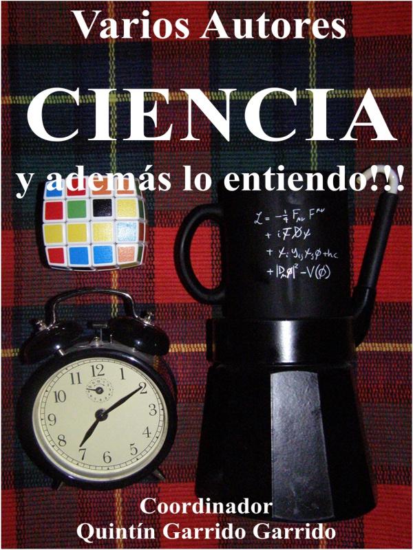 Ciencia y además lo entiendo!!! - libro de divulgación coordinado por Quintín Garrido Garrido - blog 'Divulgación científica de científicos' - año 2017 Portada