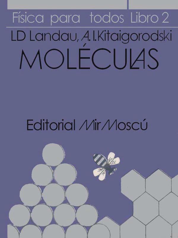 Física para Todos - libro 2 – Moléculas - L. D. Landau y A. I. Kitaigorodski - Editorial MIR - varios formatos  Portada