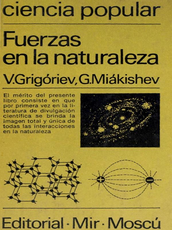Fuerzas en la naturaleza - V. Grigóriev y G. Miákishev - Editorial MIR - varios formatos digitales Portada