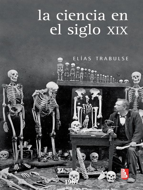 La ciencia en el siglo XIX - Elías Trabulse - varios formatos digitales Portada