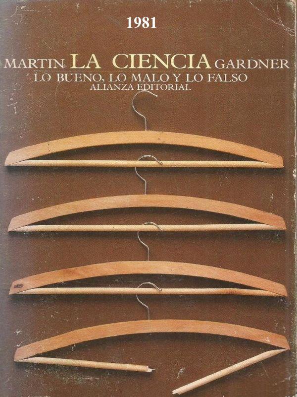 La ciencia. Lo bueno, lo malo y lo falso - libro de divulgación de Martin Gardner – año 1988 en castellano - escaneado en buen formato pdf Portada