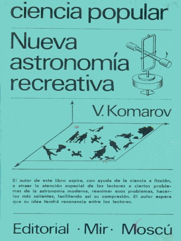 Nueva Astronomía recreativa - V. Komarov - colección Ciencia popular - Editorial Mir - varios formatos digitales Portada