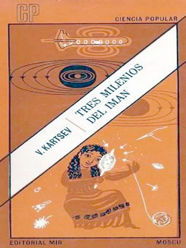 Tres milenios del imán - V. Karsev - colección Ciencia popular - Editorial Mir - varios formatos digitales Portada
