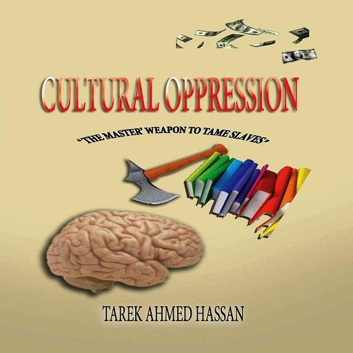 حمل مجاناً كتاب القهر الثقافى . مع الترجمة الإنجليزية كاملة - للكاتب طارق أحمد حسن 15704017102
