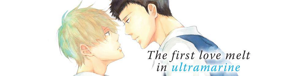 [PLANNING DES SORTIES MANGA] 12 Juillet 2017 au 18 Juillet 2017  First-love-melt-ultramarine-manga-banner