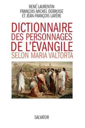 """Le """"Dictionnaires des personnages de l'Evangile, selon Maria Valtorta"""", vient de paraître ! DicoWeb"""