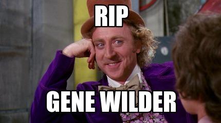 R.I.P. Gene Wilder 4616364