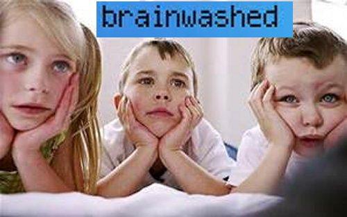 7 Ways Our Children Are Being Brainwashed Childrenbrainwash07