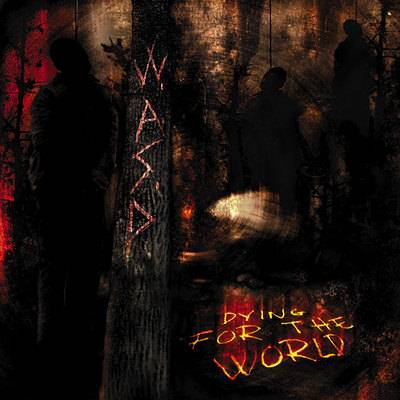 WASP 02_dying_for_the_world