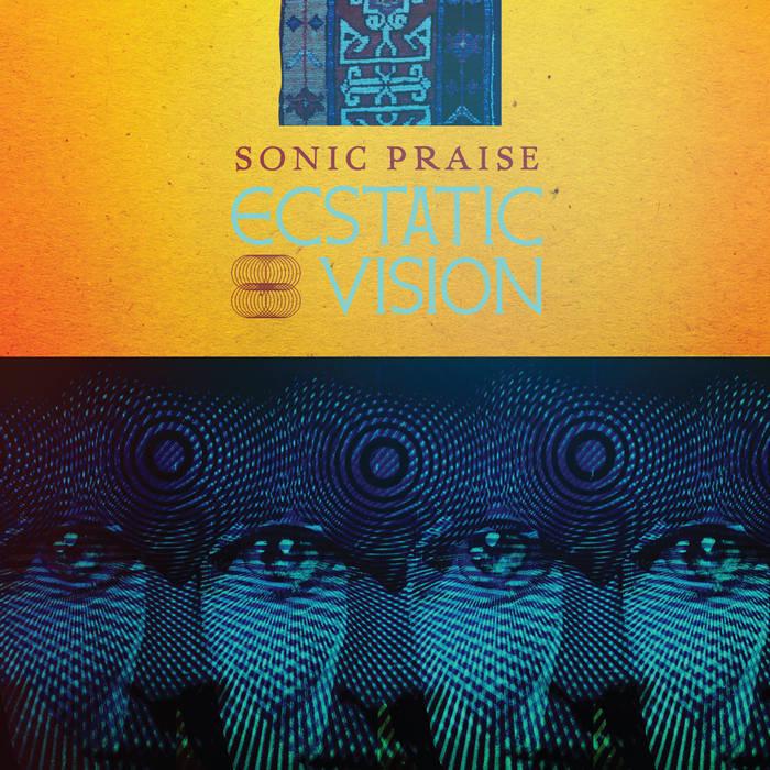 Stoner Rock desértico (o no) - Página 6 Ecstatic-Vision-Sonic-Praise