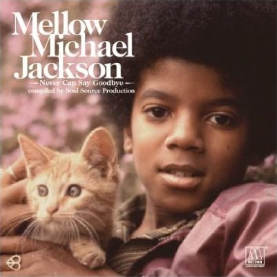 """[IN USCITA] Nuova compilation: """"Mellow Michael Jackson - Never Can Say Goodbye"""" Mellow"""