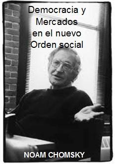 Democracia y Mercados en el Nuevo Orden Mundial - Noam Chomsky - formato pdf Democracia_Mercados