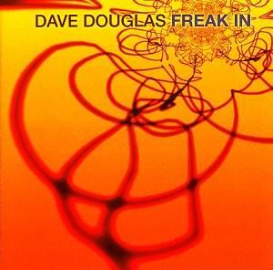 Les trompettistes de Jazz Dave_Douglas_Freak_In