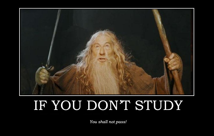 It's all Insane, I know... If-you-dont-study-you-shall-not-pass