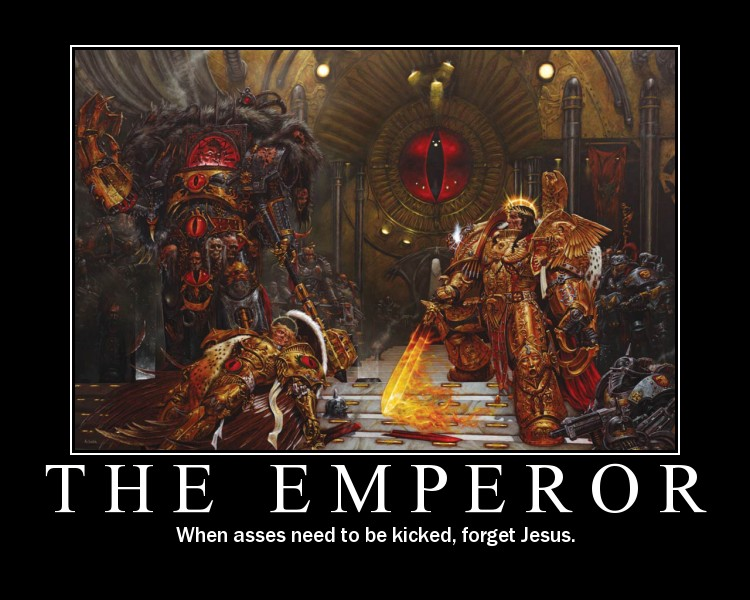[Humour 40K] Collection d'images humoristiques - Page 39 Theemperor