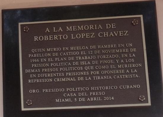 ROBERTO LÓPEZ CHÁVEZ, PRIMER MÁRTIR ANTI CASTRISTA MUERTO POR HUELGA DE HAMBRE PLACAMEMRORKIAROBERTOLOPEZCHAVEZ