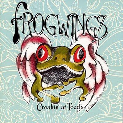 Ce que vous écoutez  là tout de suite - Page 6 Frogwings-Croakin_At_Toads_b