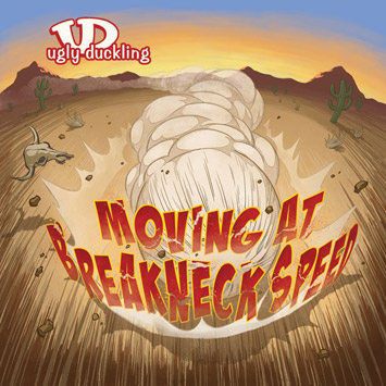 Moving At Breakneck Speed - Releases & Distributors Ugly_Duckling-Moving_at_Breakneck_Speed_b