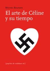 NAZIS Y SEGUNDA GUERRA MUNDIAL (reflexiones, libros, documentales, etc) - Página 8 El-arte-de-celine-y-su-tiempo