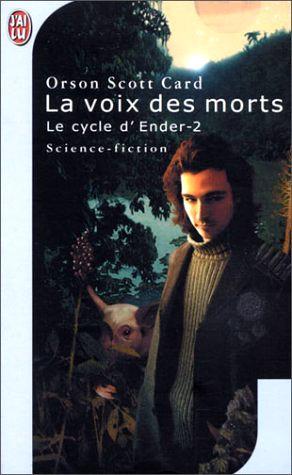 SCOTT CARD Orson - Cycle d'Ender - Tome 2 : La voix des Morts 132