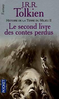 TOLKIEN J.R.R. - L'HISTOIRE DE LA TERRE DU MILIEU - Tome 2 : Le second livre des contes perdus 1946