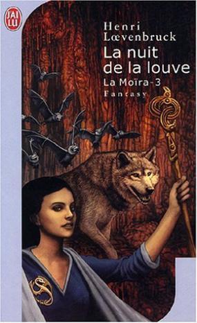 LOEVENBRUCK Henri - La Moïra - Tome 3 : La Nuit de la Louve 2101