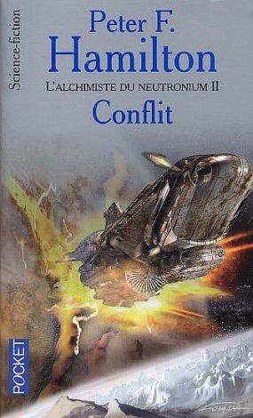 HAMILTON Peter.F - L'Aube de la Nuit - Tome 5 : L'alchimiste du neutronium (t2) - Conflit 2482
