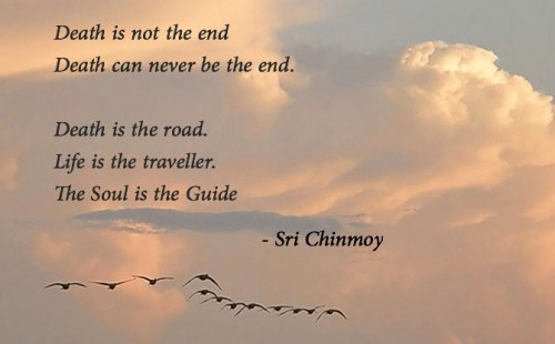 Death: A Simple and Unexpected Transition – Part 1 thru 4 Srichinmoy-death-is-not-end-500x310